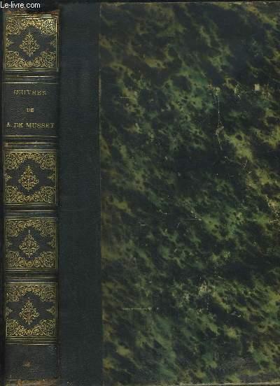 Oeuvres d'Alfred de Musset. Poésies, Comédies et proverbes, La Confession d'un enfant du siècle, Nouvelles et contes, Mélanges de littérature et de critique, Oeuvres posthumes.