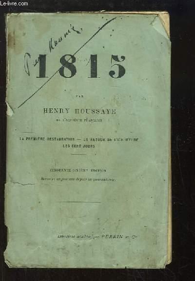 1815. La Première Restauration, Le Retour de l'Île d'Elbe, Les Cent Jours