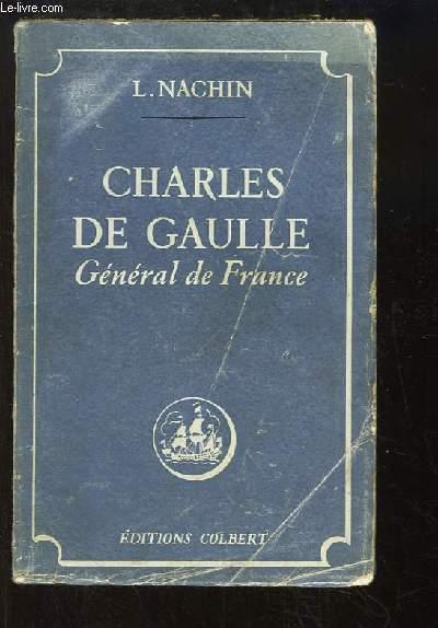 Charles De Gaulle. Général de France.