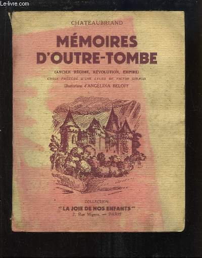 Mémoires d'Outre-Tombe (Ancien Régime, Révolution, Empire)