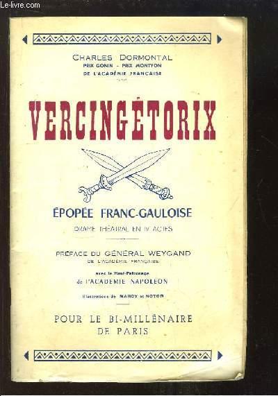 Vercingétorix, épopée franc-gauloise. Drame théâtral  en 4 actes.