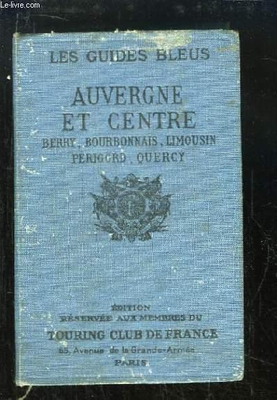 Auvergne et Centre. Berry, Bourbonnais, Limousin, Périgord, Quercy.
