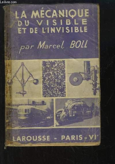 La Mécanique du visible et de l'invisible.