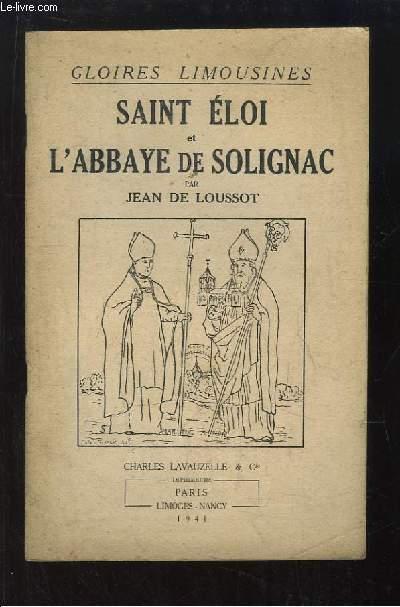 Saint Eloi et l'Abbaye de Solignac. Gloires Limousines.