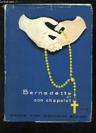 Bernadette et son Chapelet. Esquisse d'une spiritualité mariale.