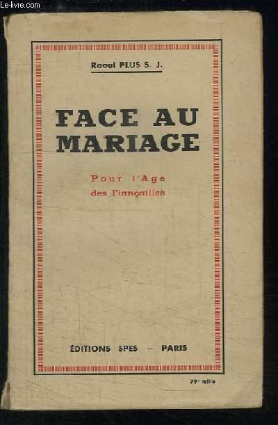 Face au Mariage. Pour l'Âge des Fiançailles.