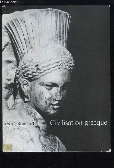 Civilisation Grecque. D'Antigone à Socrate.