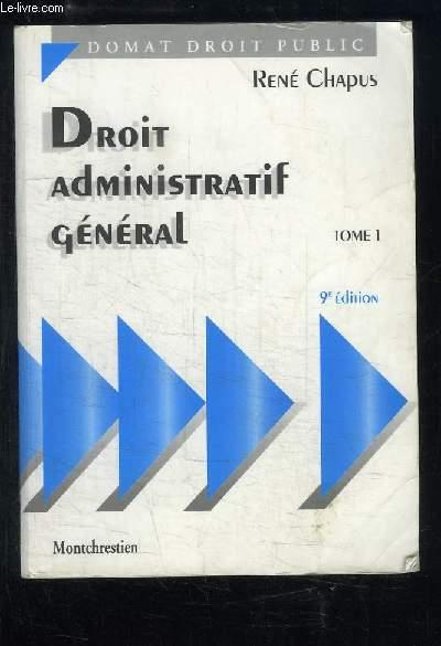 Droit Administratif général. TOME 1