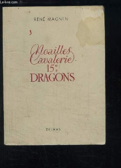 Historique du 15e Dragons, Noailles-Cavalerie