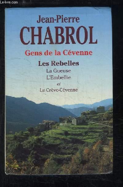 Gens de la Cévenne. Les Rebelles, La Gueuse, L'Embellie et Le Crève-Cévenne.