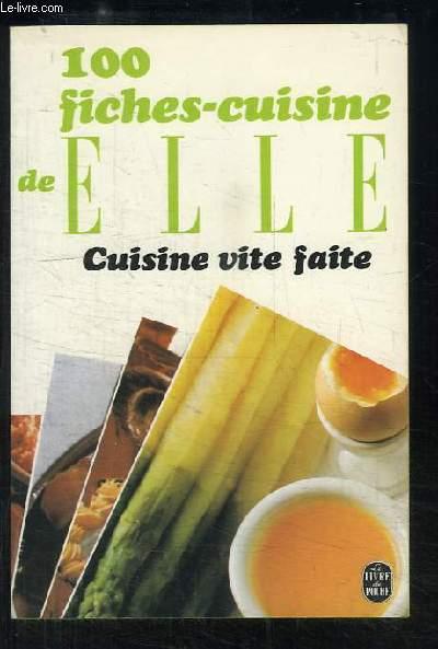 Cuisine vite faite. 100 fiches-cuisine de Elle.