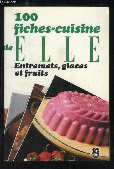 Entremets, glaces et fruits. 100 fiches-cuisine de Elle.