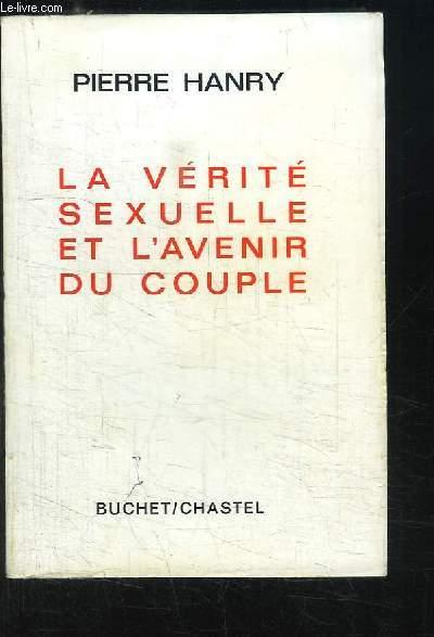La Vérité Sexuelle et l'Avenir du Couple.