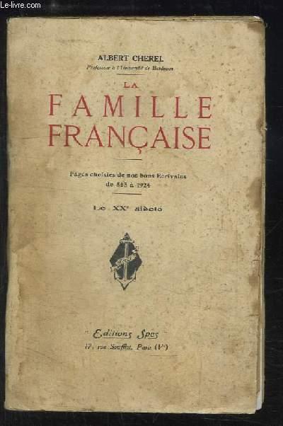 La Famille Française. Pages choisies de nos bons Ecrivains, de 843 à 1924. Le XXe siècle