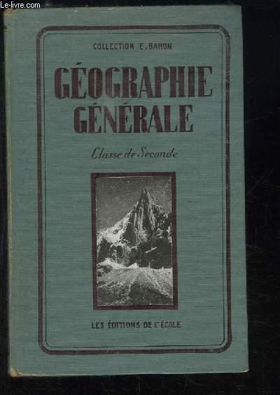 Géographie générale. Classes de Seconde.