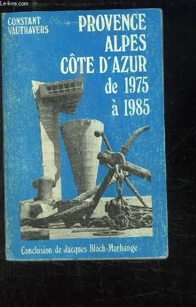 Provence Alpes Côte d'Azur, de 1975 à 1985
