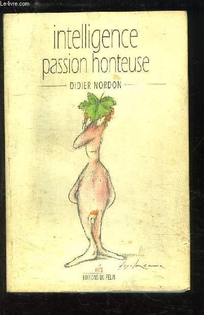Intelligence passion honteuse.