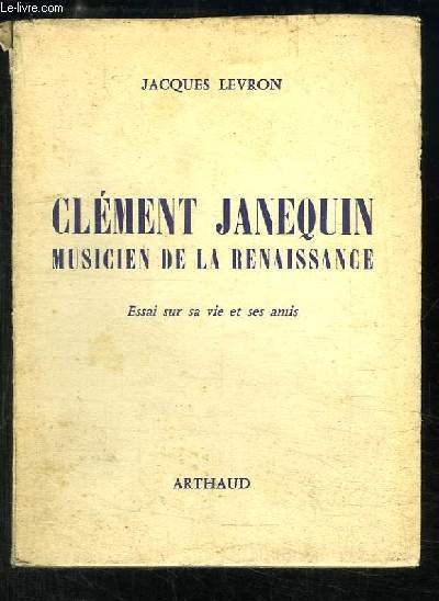 Clément Janequin, musicien de la Renaissance