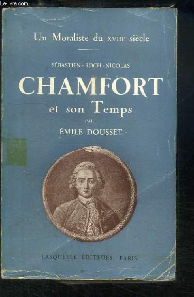 Sébastien-Roch-Nicolas Chamfort et son Temps.