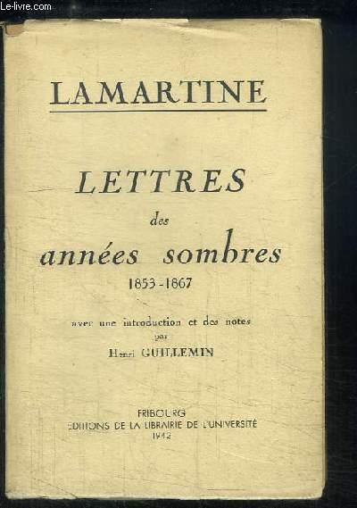 Lettres des années sombres, 1853 - 1867