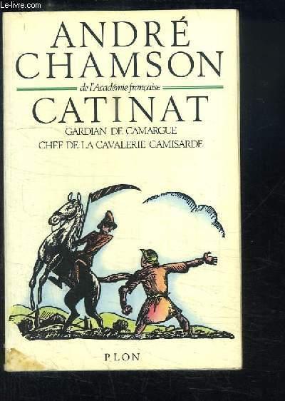Catinat, gardian de Camargue, chef de la Cavalerie camisarde.