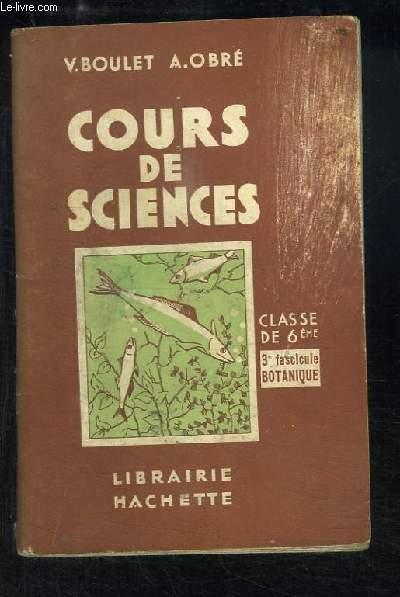 Cours de Sciences. Classe de 6ème, 3ème fascicule : Botanique