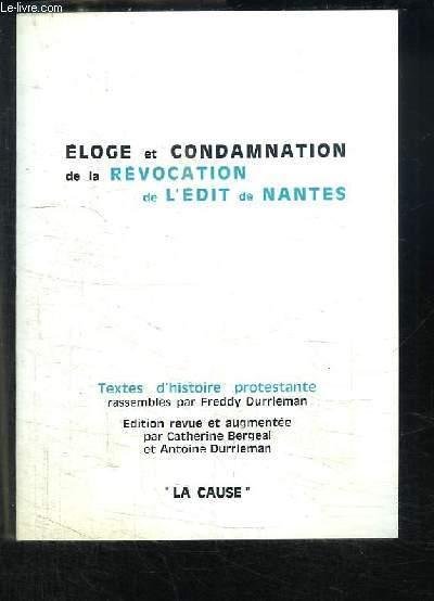 Eloge et Condamnation de la Révocation de l'Edit de Nantes.