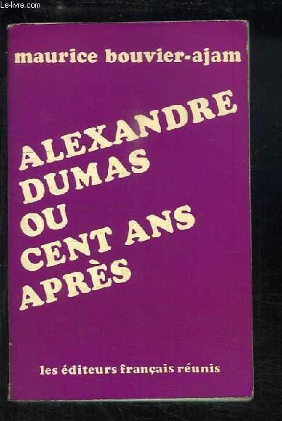 Alexandre Dumas ou cent ans après.
