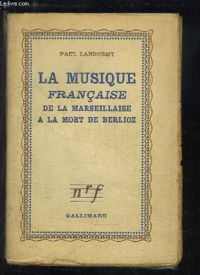 La Musique Française, de la Marseillaise à la Mort de Berlioz