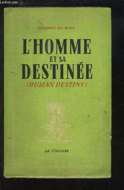 L'Homme et sa Destinée (Human Destiny).