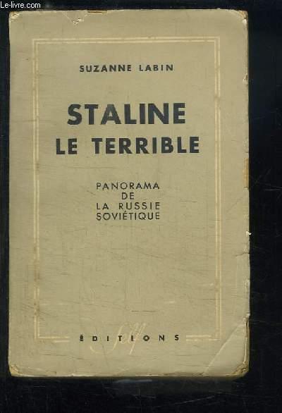 Staline, le Terrible. Panorama de la Russie Soviétique