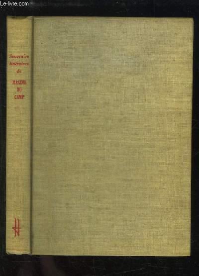 Souvenirs Littéraires de Maxime Du Camp, 1822 - 1894