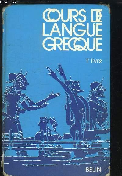Cours de Langue Grecque, 1er Livre.