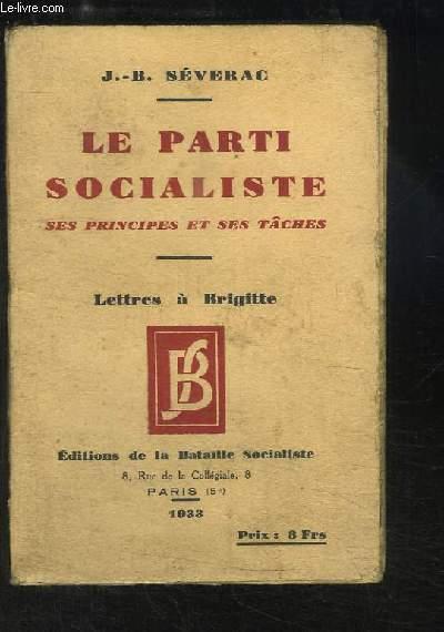 Le Parti Socialiste. Ses principes et ses tâches. Lettres à Brigitte.