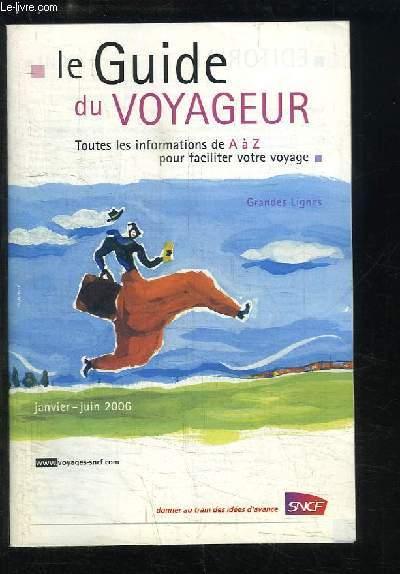 Le Guide du Voyageur. Grandes Lignes. Janvier - juin 2006