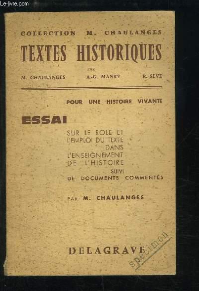 Pour une histoire vivante. Textes historiques. Essai sur le rôle et l'emploi du texte dans l'enseignement de l'histoire.
