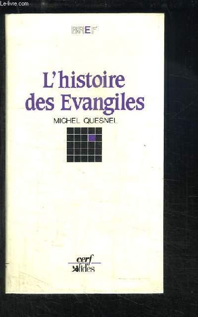 L'histoire des Evangiles.