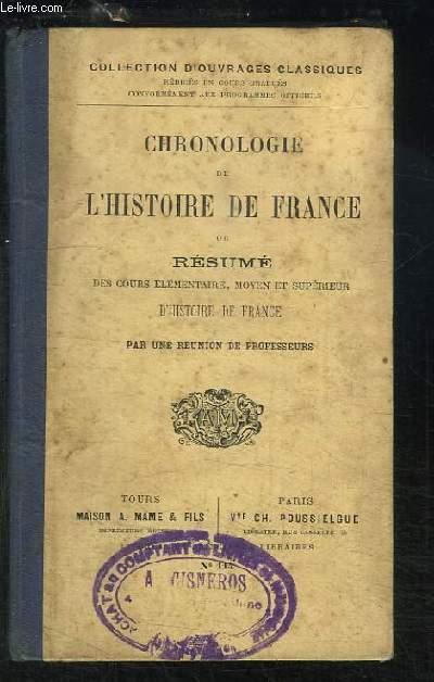 Chronologie de l'Histoire de France, ou Résumé des cours élémentaire, moyen et supérieur d'Histoire de France