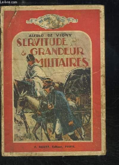 Servitude et Grandeur Militaires.