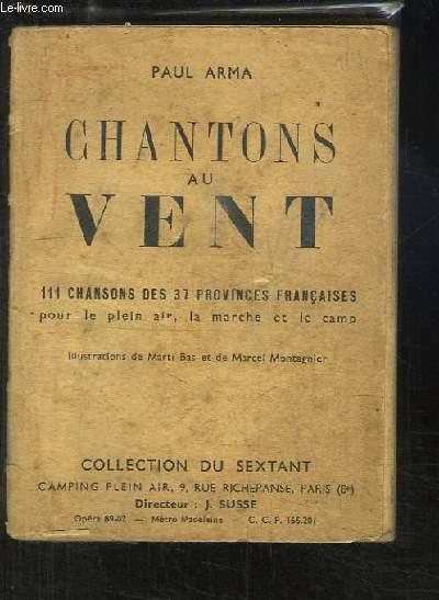 Chantons au Vent. 111 chansons des 37 provinces françaises, pour le plein air, la marche et le camp.
