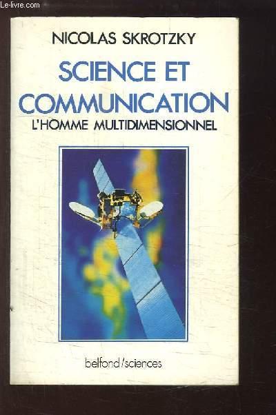 Science et Communication. L'homme multidimentionnel.