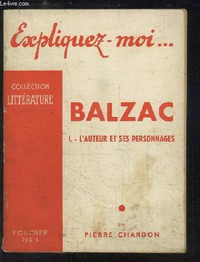 Balzac. TOME 1 : L'auteur et ses personnages.