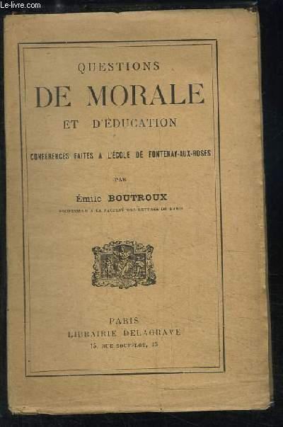 Questions de Morale et d'Education. Conférences faites à l'Ecole de Fontenay-aux-Roses.