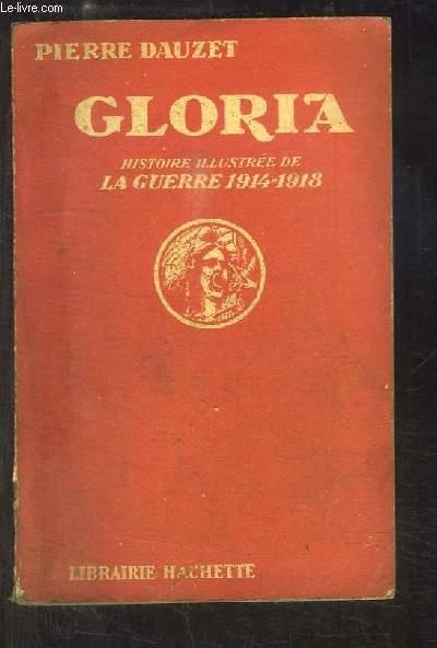 Gloria. Histoire illustrée de la Guerre 1914 - 1918.