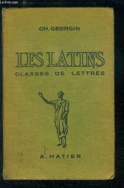 Les Latins. Pages principales des auteurs du programme. Classes de Lettres.