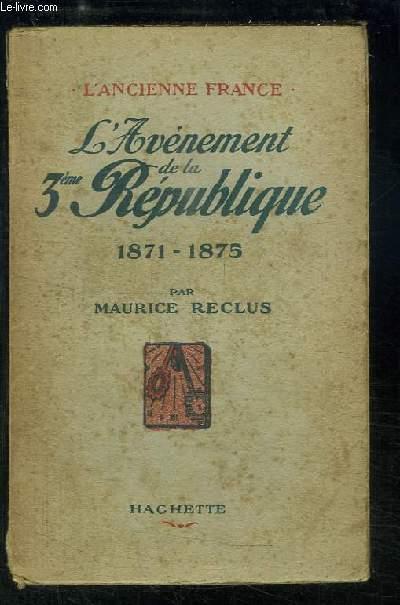 L'Avènement de la 3ème République, 1871 - 1875