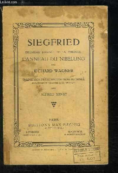 Siegfried. Deuxième journée de la trilogie : L'Anneau du Nibelung.