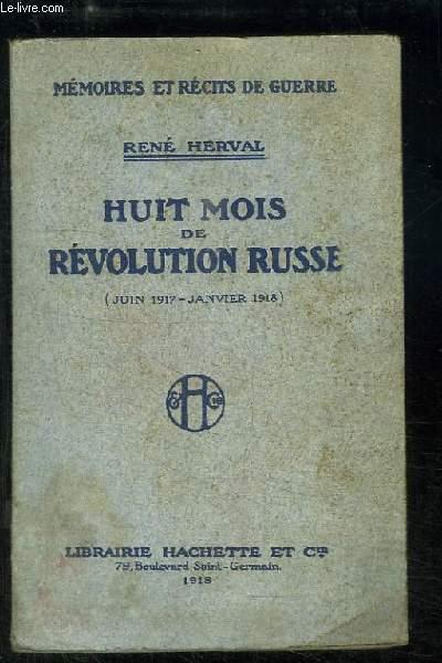 Huit mois de Révolution Russe (Juin 1917 - Janvier 1918)