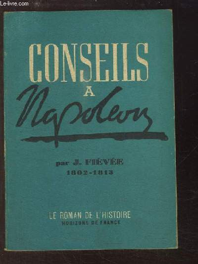Conseils à Napoléon (1802 - 1813)