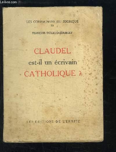 Claudel est-il un écrivain catholique ?